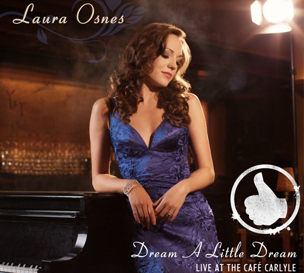 Thumbs Up! Laura Osnes Soars on Her First Solo Album Dream A Little Dream