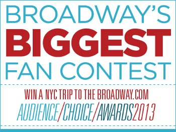 Are You Broadways Biggest Fan? Prove It and Win a Trip to the 2013 Broadway.com Audience Choice Awards!
