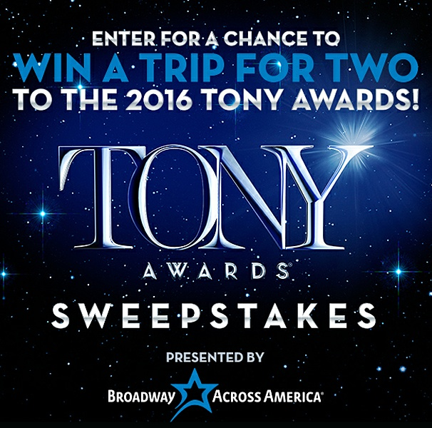 Broadway, Here I Come! Win a Trip to the 2016 Tony Awards Ceremony in New York City