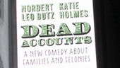 Dead Accounts Opening Night  Marquee