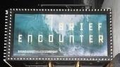 Brief encounter opening – marquee
