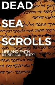 Poster for Dead Sea Scrolls: Life and Faith in Biblical Times