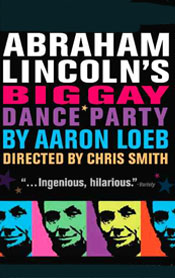 Poster for Abraham Lincoln's Big Gay Dance Party