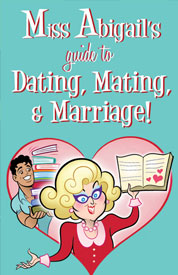Poster for Miss Abigail's Guide to Dating, Mating and Marriage