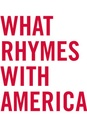 What Rhymes With America poster