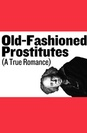 Old Fashioned Prostitutes