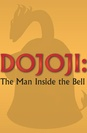 Dojoji: The Man Inside the Bell poster