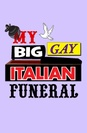My Big Gay Italian Funeral poster