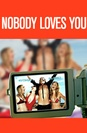 Nobody Loves You poster