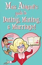 Miss Abigail's Guide to Dating, Mating and Marriage poster