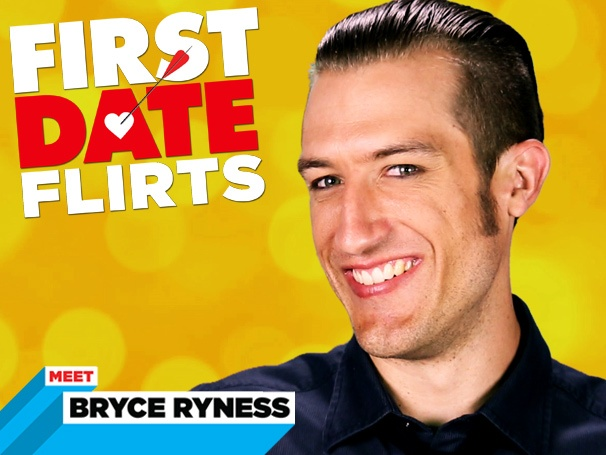First Date Flirts: Bryce Ryness On Helicopter Dates, College Sweethearts And His Best Pick-up Line 1